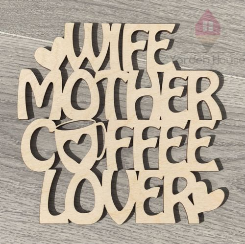 Wife Mother Coffee Lover hanging words